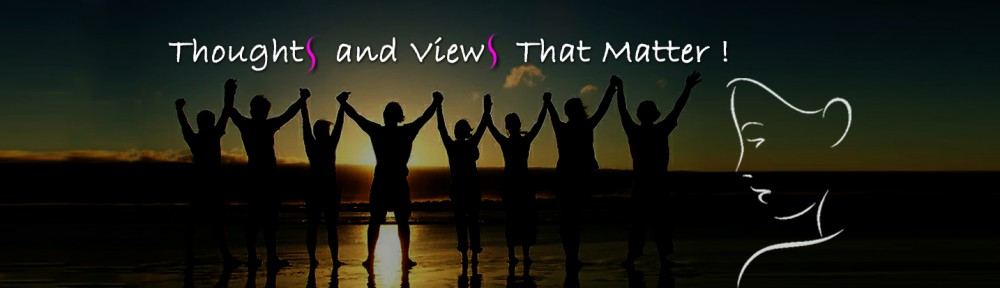 Thoughts And Views That Matter!